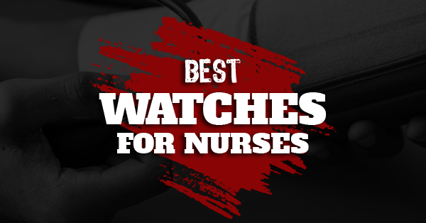 best watch for nurses